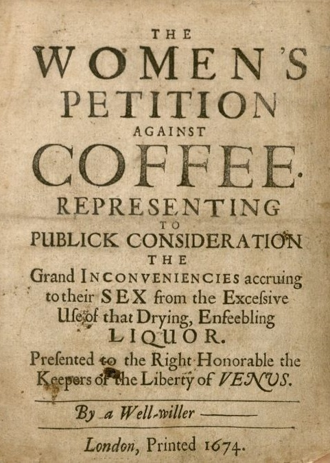The Women's Petition Against Coffee Is 17th Century Spiciness